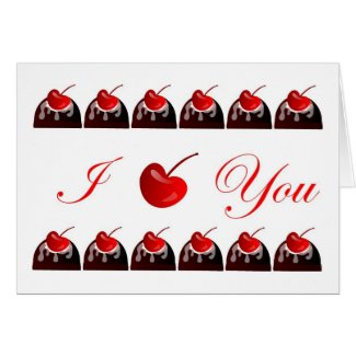 I love You Chocolate Covered Cherries Greeting Card