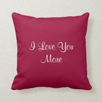 I Love You More Pillow | Zazzle