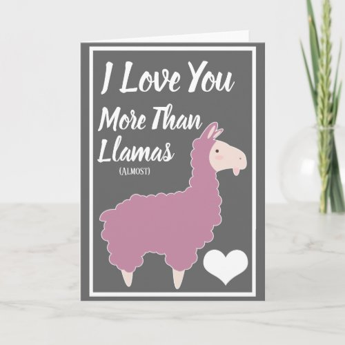 I Love You More Than Llamas Valentine's Day Holiday Card