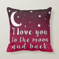 I Love You to the Moon and Back Pillow | Zazzle