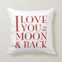 I love you to the moon and back white throw pillow