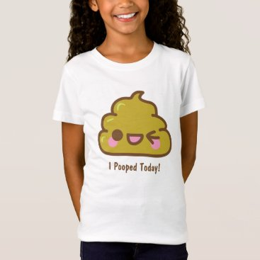 i POOPED TODAY! Cutie poo T-Shirt