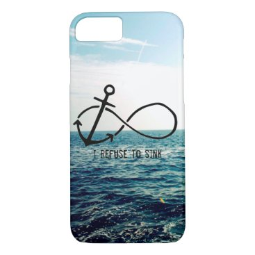 """""""I Refuse to Sink"""" iPhone 7 Phone Case"""