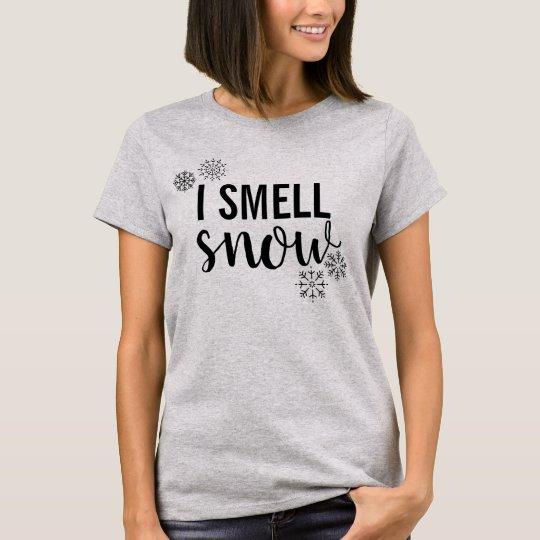 I Smell Snow T-Shirtcom