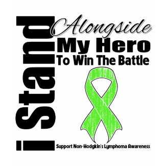 I Stand Alongside My Hero Non-Hodgkin's Lymphoma shirt