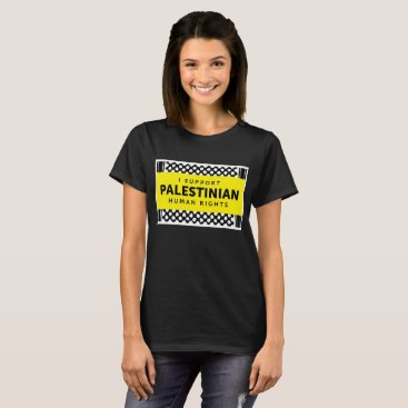 I Support Palestinian Rights Tshirt - Women's Cut
