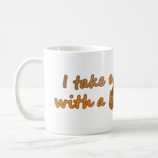 I take everything with a bit of coffee (© Mira) Mugs