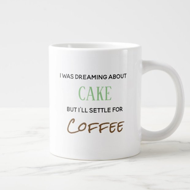 i was dreaming about cake coffee mug