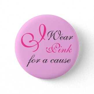 I Wear Pink for a cause - Button button