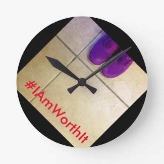 #IAmWorthIt All The Time Wall Clock