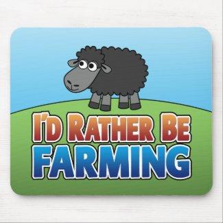 I'd Rather be Farming! (Virtual Farming) mousepad