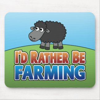 I'd Rather be Farming! (Virtual Farming) mousepad