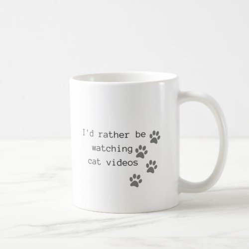 I'd Rather Be Watching Cat Videos Coffee Mug