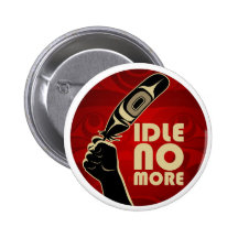 Idle No More Button