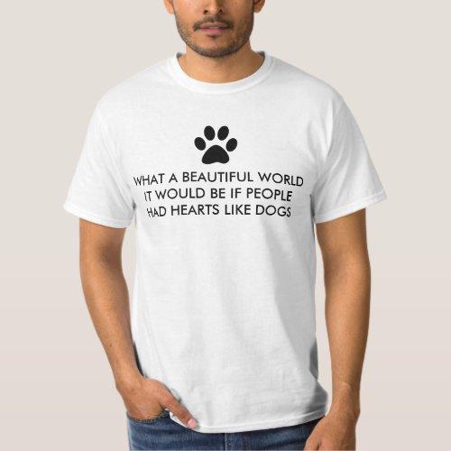 If People had hearts like dogs paw prints saying T-Shirt