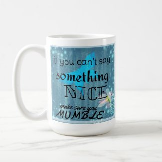 If you can't say anything nice...coffee/travel mug