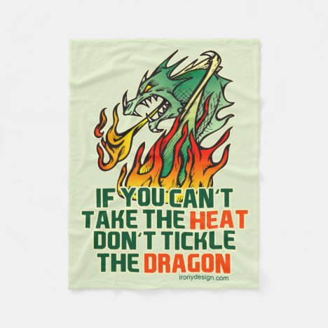 If You Can't Take The Heat Fleece Blanket