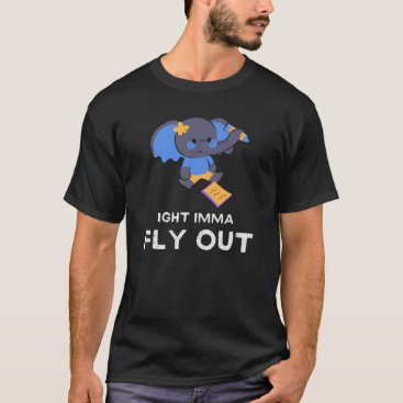 IGHT IMMA FLY OUT T-Shirt