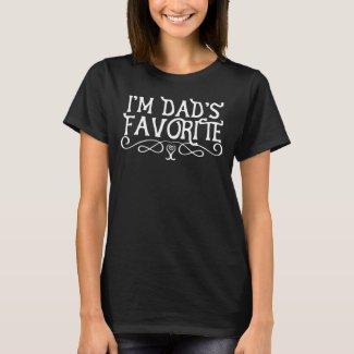 I'm Dad's Favorite Daughter Dark T-Shirt