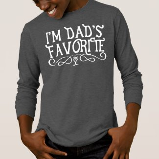 I'm Dad's Favorite Son Dark T-Shirt