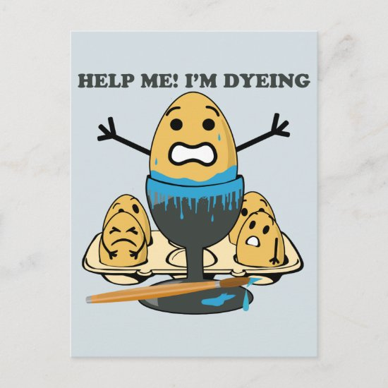 I'm Dyeing Easter Egg Pun Cartoon Holiday Postcard
