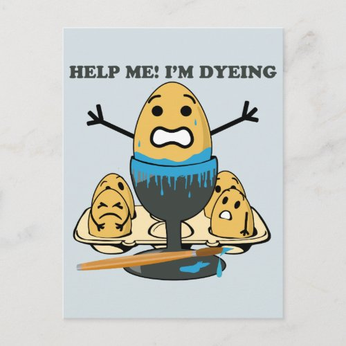 I'm Dyeing Easter Egg Pun Cartoon Holiday Postcard