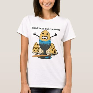 I'm Dyeing Easter Egg Pun Cartoon T-Shirt