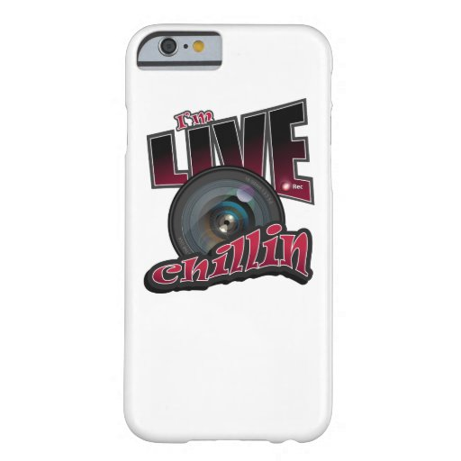 I'm LIVE Chillin: Social Video Streaming Barely There iPhone 6 Case