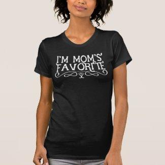 I'm Mom's Favorite Dark T-Shirt