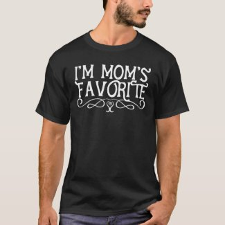 I'm Mom's Favorite Son Dark T-Shirt