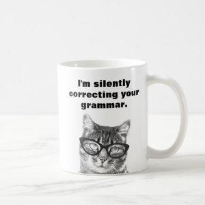 I'm silently correcting your grammar cat mug