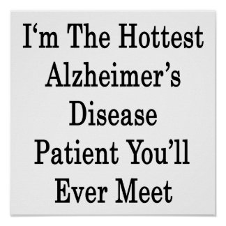 Funny Alzheimers Disease Posters, Funny Alzheimers Disease
