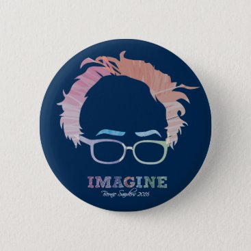 Imagine Bernie Sanders 2016 - watercolors Button