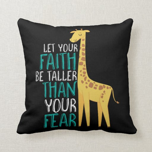 Inspirational Giraffe Faith Taller Than Fear Throw Pillow