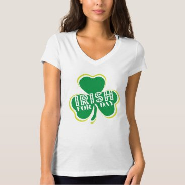 Irish for a Day - St. Patrick's Tee