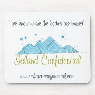 Island Confidential has the story Mouse Pads