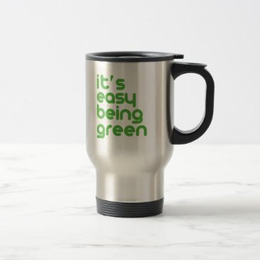 It's easy being green travel mug