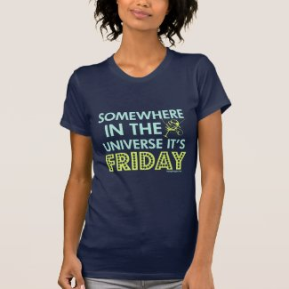 It's Friday Somewhere! Tshirts