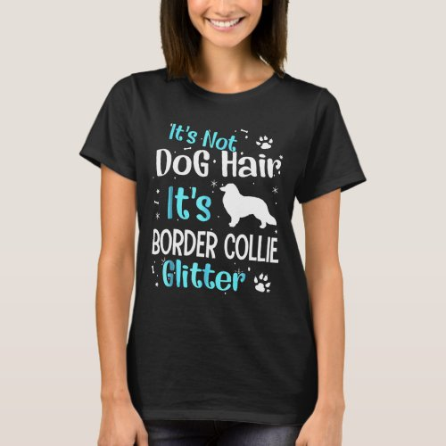 Its Not Dog Hair Its Border Collie Glitter Tee