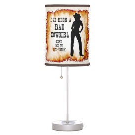 I've been a BAD COWGIRL Send me to Your Room Table Lamp