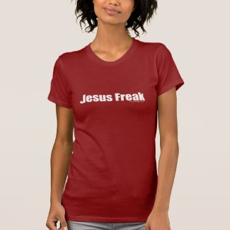 Jesus Freak T Shirts