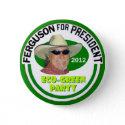 """John """"Green"""" Ferguson for President 2012 Pin"""