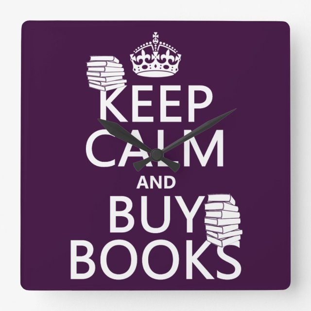Keep Calm and Buy Books (in any color) Square Wall Clock