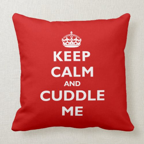 Keep Calm and Cuddle Me throwpillow