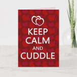 Keep Calm and Cuddle Valentine's Day Greeting Holiday Card