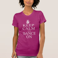 Keep Calm and Dance On Ballerina Shoes Shirt
