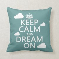 Keep Calm and Dream On (clouds) - all colors Pillows   Zazzle