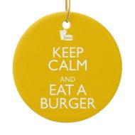 KEEP CALM AND EAT A BURGER