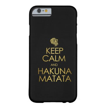 Keep Calm and Hakuna Matata Barely There iPhone 6 Case