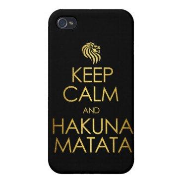 Keep Calm and Hakuna Matata iPhone 4 Cover